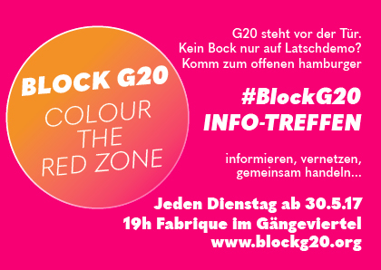 Block G20 - Colour the red zone - Den G20-Gipfel in Hamburg blockieren