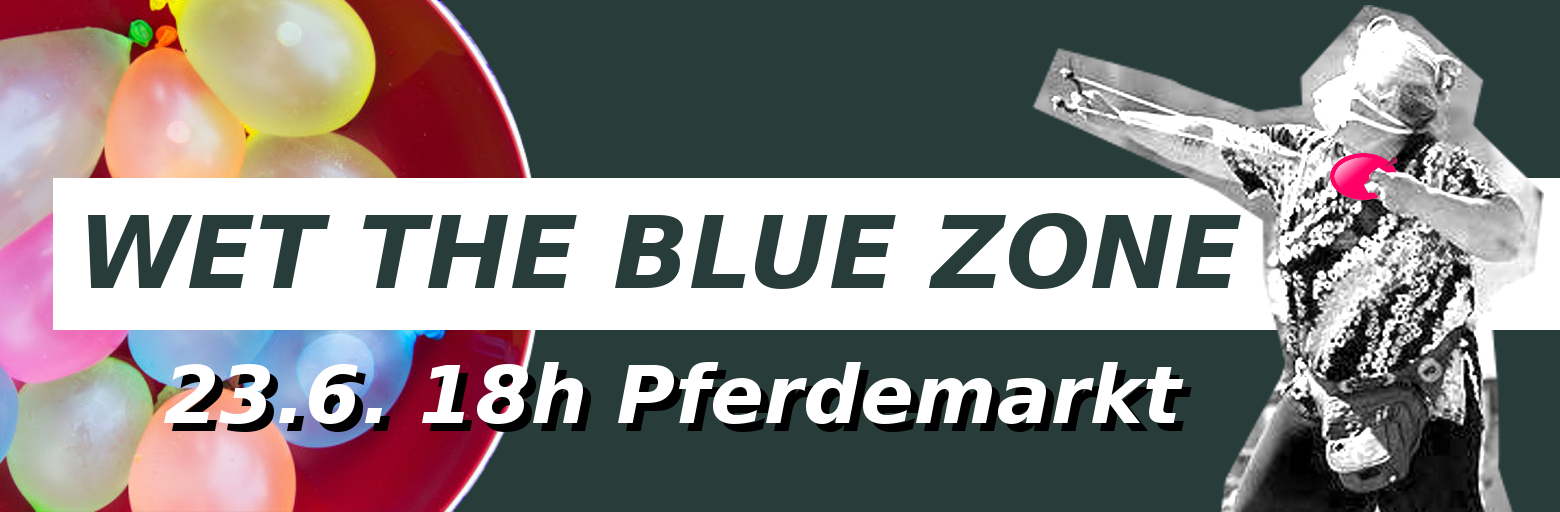 Wet the Blue Zone – Wasserschlacht gegen Repression