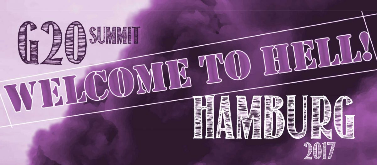Welcome to hell! Protest gegen den G20-Gipfel 2017 in Hamburg